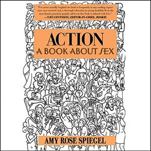 [英文audiobook音频+文本] Action: A Book About Sex - Amy Rose Spiegel
