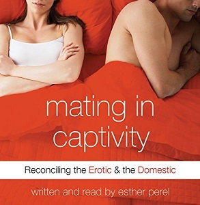 [英文audiobook音频+文本] Mating in Captivity: Reconciling the Erotic & ...