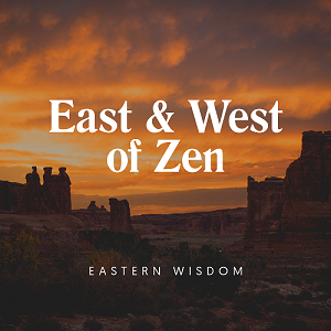[英文audiobook音频+文本] Eastern And Western Zen II - Alan W. Watts