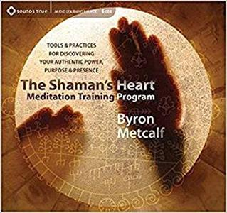 [英文audiobook音频+文本] The Shaman's Heart Meditation Training Program...