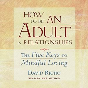 [英文audiobook音频+文本] How to Be an Adult in Relationships - David Ri...