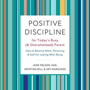 [英文audiobook音频+文本] Positive Discipline for Today's Busy (and Over...