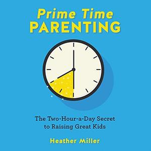 [英文audiobook音频+文本] Prime-Time Parenting: The Two-Hour-a-Day Secre...