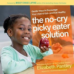 [英文audiobook音频+文本] The No-Cry Picky Eater Solution: Gentle Ways t...
