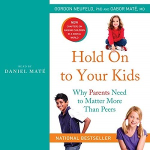 [英文audiobook音频+文本] Hold On to Your Kids: Why Parents Need to Matt...