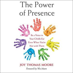 [英文audiobook音频+文本] The Power of Presence: Be a Voice in Your Chil...