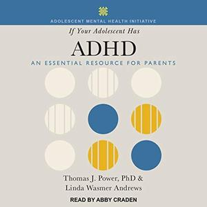 [英文audiobook音频+文本] If Your Adolescent Has ADHD: An Essential Reso...