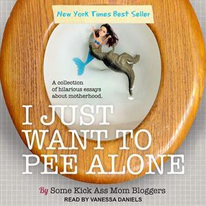 [英文audiobook音频+文本] I Just Want to Pee Alone: I Just Want to Pee A...