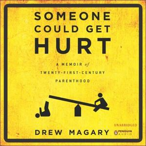 [英文audiobook音频+文本] Someone Could Get Hurt: A Memoir of 21st-Centu...