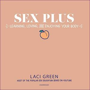 [英文audiobook音频+文本] Sex Plus: Learning, Loving, and Enjoying Your ...