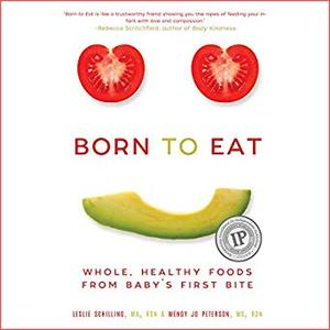 [英文audiobook音频+文本] Born to Eat: Whole, Healthy Foods from Baby's ...
