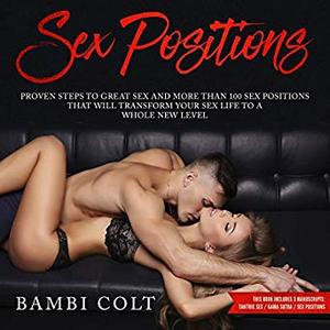 [英文audiobook音频+文本] Sex Positions: Proven Steps to Great Sex and M...