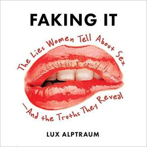 [英文audiobook音频+文本] Faking It: The Lies Women Tell about Sex - And...