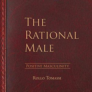 [英文audiobook音频+文本] The Rational Male - Positive Masculinity, Volu...